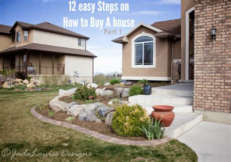 part buying a house so you want to buy a home 12 steps on how to buy a house part 1