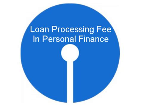 housing loan processing fee personal loan sbi bank how to get cash with a credit
