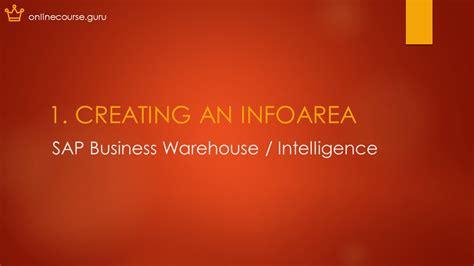 tutorial sap business intelligence 1 creating an infoarea in sap business intelligence bi