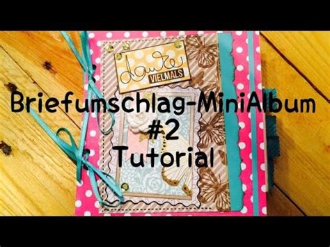 scrapbooking tutorial deutsch scrapbook biefumschlag minialbum 2 tutorial deutsch