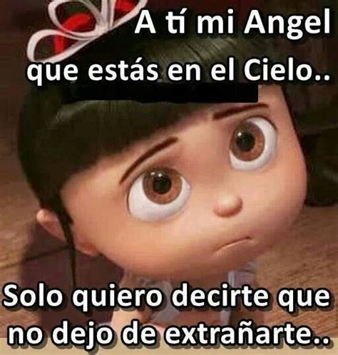 el jess que no 1602552770 a mi angel que esta en el cielo frases reflexiones angel and as