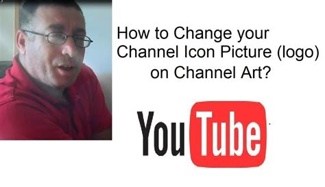 youtube one channel change your youtube channel art banner how to change your channel icon picture logo on your