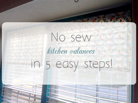 8 steps how to make kitchen curtains and valances steps no sew kitchen valances in 5 easy steps my crafty spot