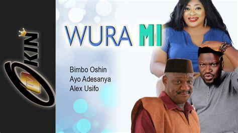 film oshin youtube wura mi yoruba nollywood movie staring bimbo oshin femi