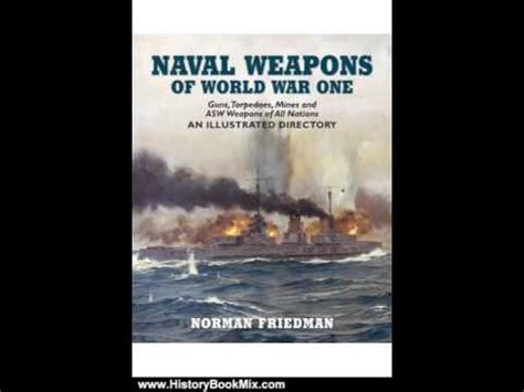 the eighteen weapons of war books history book review naval weapons of world war one guns