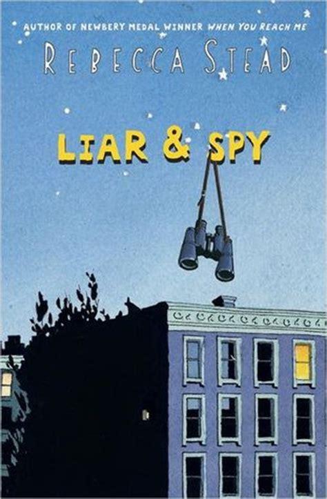 liar and spy by rebecca stead paperback barnes noble 174 liar spy by rebecca stead