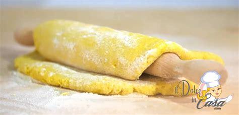 come fare la pasta frolla in casa la ricetta giusta per la pasta frolla il dolce in