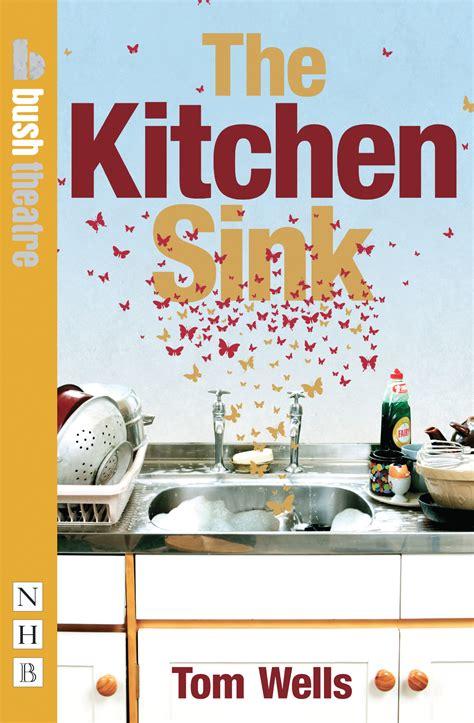kitchen sink drama plays the kitchen sink drama