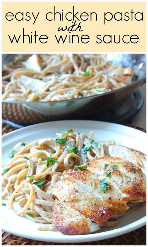 easy pasta sauce easy chicken pasta with white wine sauce