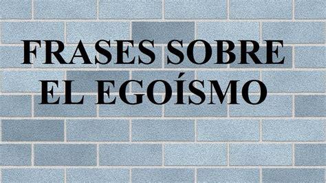 frases sobre los vicios reflexiones sobre la perdicion frases sobre el ego 237 smo reflexiones sobre ego 237 stas