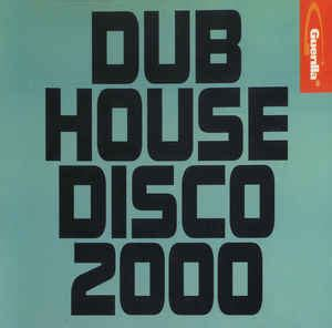 house music 2000 various dub house disco 2000 cd at discogs