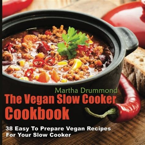the simply vegan cookbook easy healthy and filling plant based recipes anyone can cook books 9 epic vegan cooker cookbooks save time and eat healthy