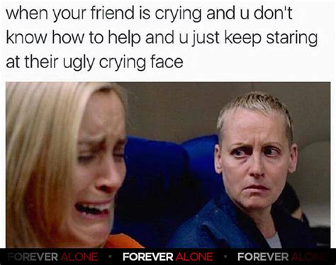 Ugly Cry Meme - forever alone page 18 of 1051 funny internet memes