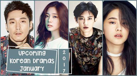 film korea comedy 2017 upcoming korean dramas january 2017 youtube