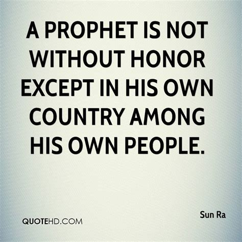 a prophet without honor a novel of alternative history books sun ra quotes quotehd