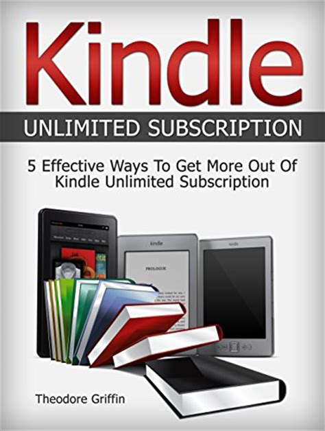 how to get kindle unlimited membership books kindle 5 effective ways to get more out of kindle