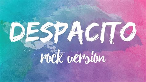 despacito wallpaper despacito luis fonsi ft justin bieber rock version