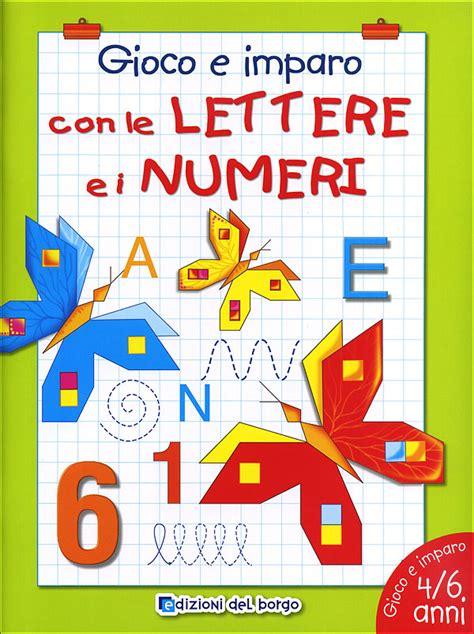giochi con lettere per bambini gioco e imparo con le lettere e i numeri 4 6 anni