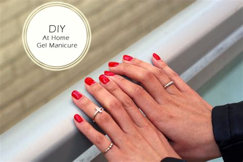 diy at home gel manicure my secrets