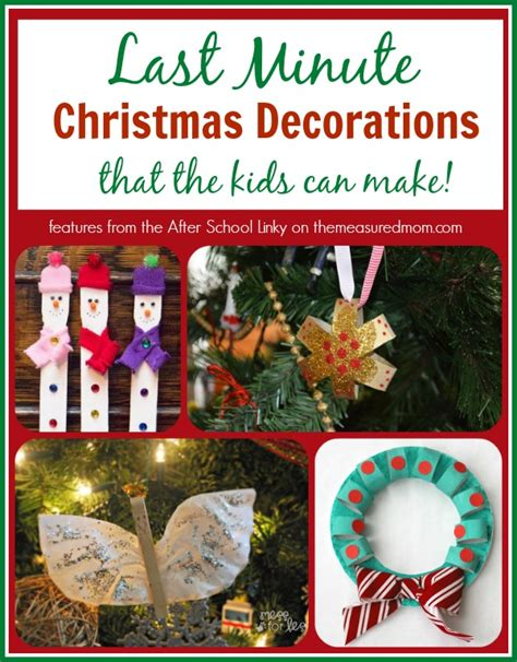 last minute christmas decorations that your kids can make