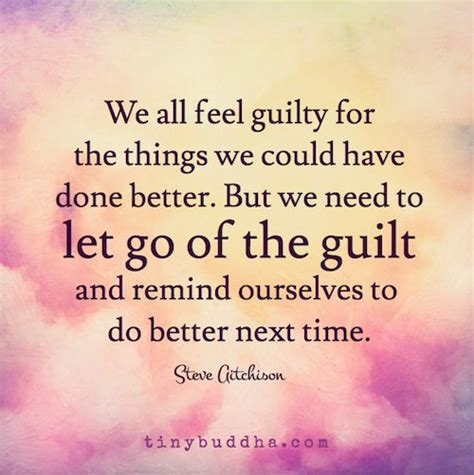 living free letting go to restore and â 17 best guilt quotes on quotes about guilt