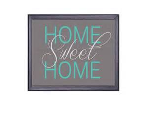 Gray Room Home Sweet Home Printable Gray And Teal Print Home Quote