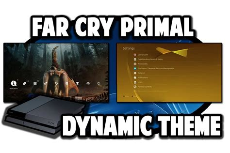 ps4 themes far cry 4 ps4 themes far cry primal dynamic theme video in 60fps