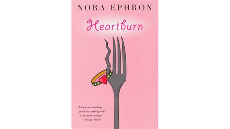Book Review Heartburn By Nora Ephron by Heartburn By Nora Ephron