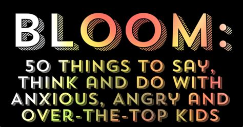 7 Things To Say And Do When The Feelings Not by Bloom 50 Things To Say Think And Do With Anxious Angry