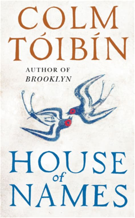 house of names com house of names by colm t 243 ib 237 n reviews discussion bookclubs lists
