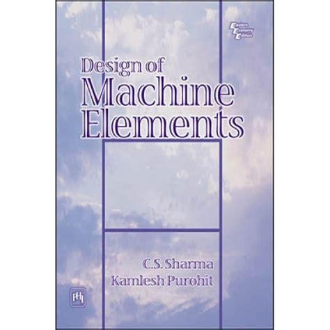 Design Of Machine Elements Kamlesh Purohit Pdf | design of machine elements by sharma c s purohit