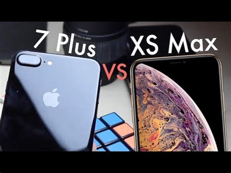 iphone xs max vs iphone 7 plus should you upgrade impressions