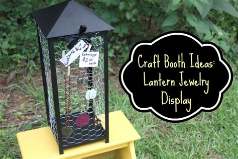 crafting a green world the home for green crafts and craft booth ideas lantern jewelry display crafting a