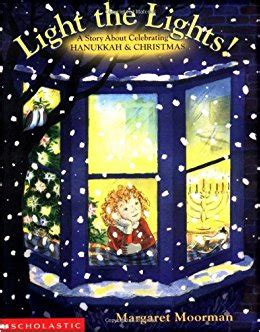 the light books light the lights a story about celebrating hanukkah and
