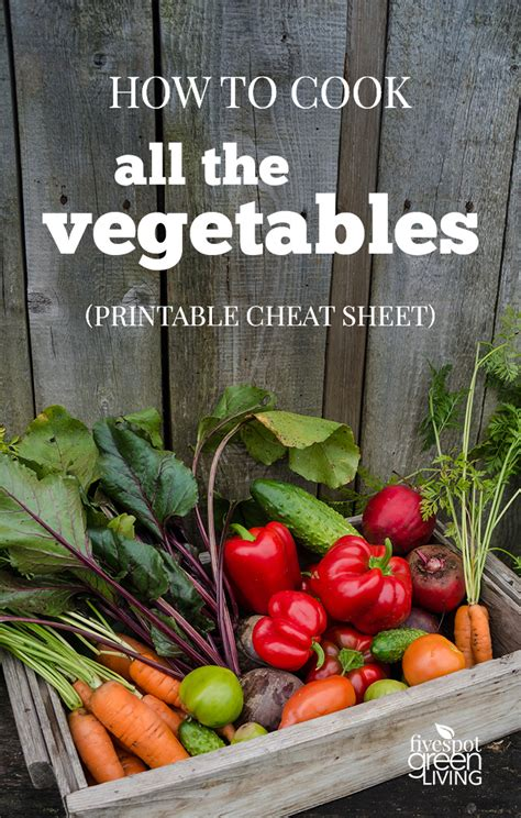 free vegetable cooking cheat sheet printable five spot green living