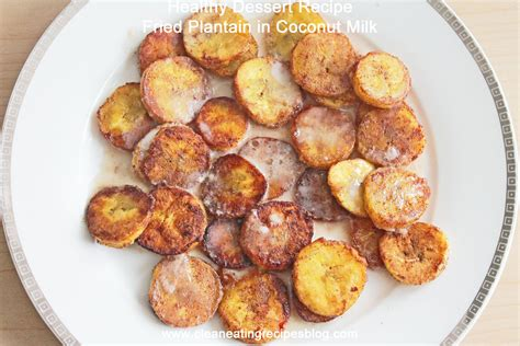 healthy dessert recipe fried plantain in coconut milk clean eating diet plan meal plan and