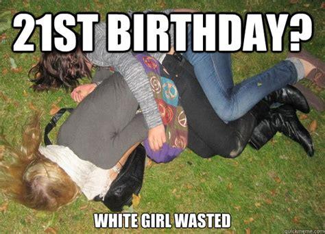 Happy 21 Birthday Meme - 20 outrageously funny happy 21st birthday memes