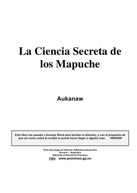 la memoria secreta de la ciencia secreta de los mapuche