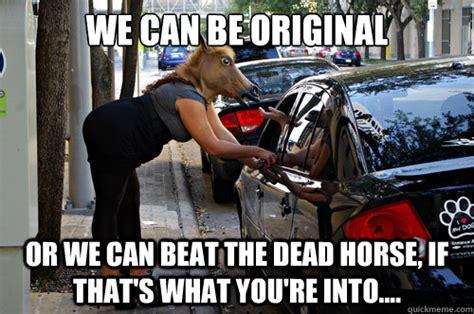 Beating A Dead Horse Meme - beat dead horse meme