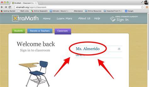 XtraMath.org - Ms. Almerido Xtramath.org Sign In