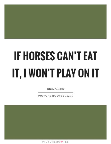 won t play if horses can t eat it i won t play on it picture quotes