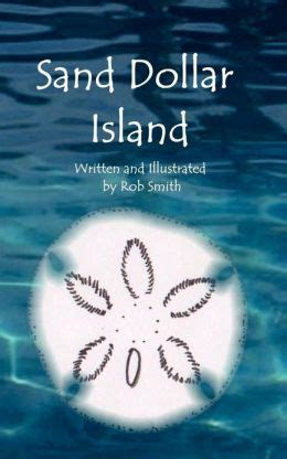 the with the sand dollar books sand dollar island by rob smith reviews discussion