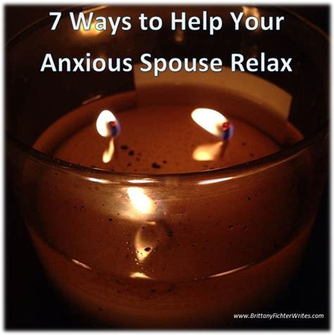 7 Ways To Encourage Your Partner by 7 Ways To Help Your Anxious Spouse Relax Fichter