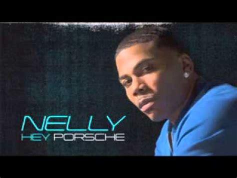 Hey Porsche Nelly by Nelly Hey Porsche