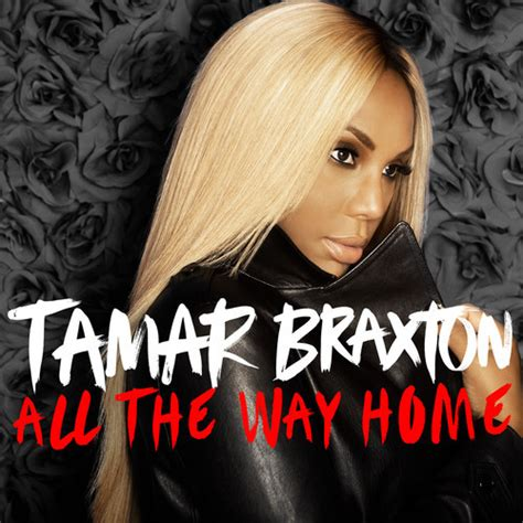 new song tamar braxton all the way home that grape