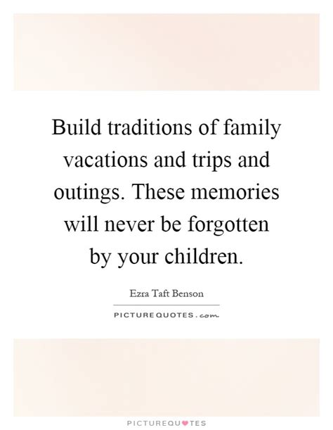 Fast Quotes And Sayings About Family Vacations