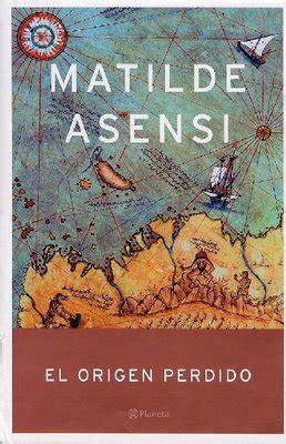 libro el origen perdido el origen perdido matilde asensi un libro para esta noche