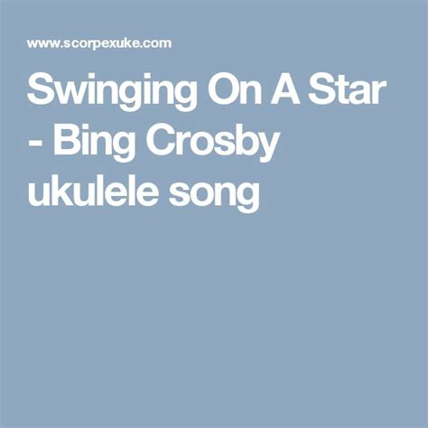bing crosby swinging on a star lyrics 592 best ukulele images on pinterest guitars sheet