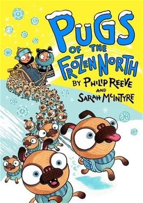 book of pugs pugs of the frozen by philip reeve reviews discussion bookclubs lists