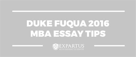 Duke Fuqua Mba Reapplicant by Expartus Mba Consulting Duke Fuqua 2016 Mba Essay Tips